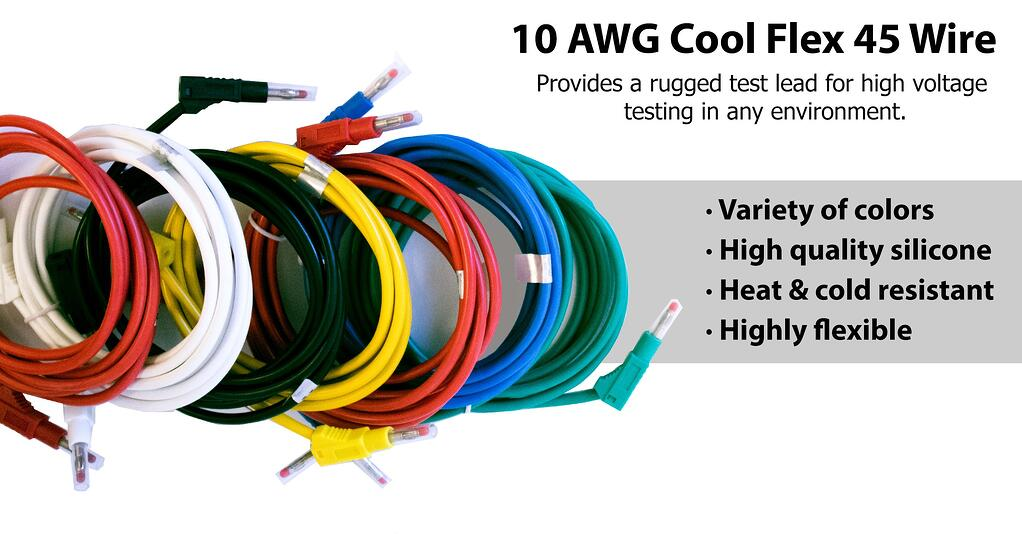 10 AWG Cool Flex 45 Wire provides a rugged test lead for high voltage testing in any environment. Variety of colors, high quality silicone, head & cold resistant, highly flexible.